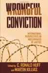 Wrongful Conviction: International Perspectives on Miscarriages of Justice - C. Ronald Huff, Martin Killias
