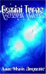 Gemini Turns - Anne Marie Duquette