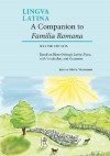 A Companion to Familia Romana: Based on Hans Ørberg's Latine Disco, with Vocabulary and Grammar (Lingua Latina) - Jeanne Neumann, Hans Ørberg