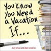 You Know You Need a Vacation If... - Joey Green, Alan Corcoran