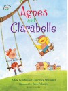 Agnes and Clarabelle - Adele Griffin, Courtney Sheinmel, Sara Palacios