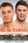 The Real Thing: A Catlett's Cove Novel, Book 4 - Grant C. Holland