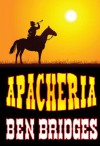 Apacheria (A Sam Lockwood Western) - Ben Bridges