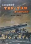 "Grumman TBF/TBM ""Avenger"", second edition - Thomas E. Doll, T.E. Doll, Berkley R. Jackson, B.R. Jackson"