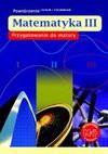 Przygotowanie do matury. Matematyka dla klasy III liceum i technikum - Małgorzata Dobrowolska, Marcin Karpiński, Jacek Lech