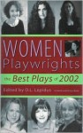 Women Playwrights: The Best Plays of 2002 - D.L. Lepidus