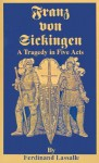 Franz Von Sickingen: A Tragedy in Five Acts - Ferdinand Lassalle, Daniel DeLeon