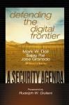 Defending The Digital Frontier A Security Agenda - Sajay Rai, Sajai Rai, Joe Granado