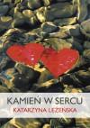 Kamień w sercu - Katarzyna Leżeńska