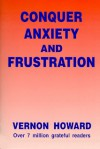 Conquer Anxiety and Frustration - Vernon Howard
