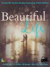 Beautiful Life (A Penned Con Autism Charity Box Set) - Amy Miles, Alexandra Weis, Amy Daws, AnnaLisa Grant, B Kristin McMichael, Bethany Lopez, M. Stratton, MS Brannon, M. Clarke, Mindy Hayes