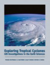 Exploring Tropical Cyclones: GIS Investigations for the Earth Sciences [With CDROM] - Michelle K. Hall-Wallace, C. Scott Walker, Christian J. Schaller