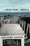 Un Dulce olor a muerte (Sweet Scent of Death) (Atria Espanol) (Spanish Edition) - Guillermo Arriaga, Alan Page