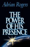 The Power of His Presence - Adrian Rogers
