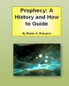 Prophecy: A History and How to Guide - Martin K. Ettington