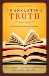 Translating Truth: The Case for Essentially Literal Bible Translation - Wayne A. Grudem, Vern S. Poythress
