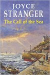 The Call of the Sea - Joyce Stranger