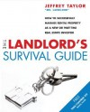 The Landlord's Survival Guide: How to Succesfully Manage Rental Property as a New or Part-Time Real Estate Investor - Jeffrey Taylor