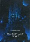 Magnetyczny punkt : wybrane wiersze i przekłady - Ryszard Krynicki