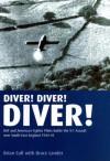Diver! Diver! Diver!: RAF and American Fighter Pilots Battle the V-1 Assault Over South-East England 1944-45 - Brian Cull, Bruce Lander