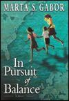 In Pursuit of Balance - Marta Gabor