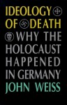 Ideology of Death - John Weiss