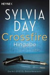 Crossfire. Hingabe: Band 4 - Roman - Sylvia Day