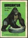 Gargantua: The Mighty Gorilla - Richard Glendinning, Sally Glendinning, Herman B. Vestal