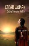 Cedar Woman - Debra Shiveley Welch, arty