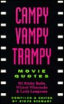 Campy Vampy Trampy Movie Quotes: 901 Bitchy Barbs, Wicked Wisecracks and Lusty Lampoons - Steve Stewart