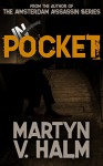 IN POCKET: (by the author of the Amsterdam Assassin Series) - Martyn V. Halm, Farah Evers