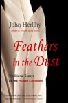Feathers in the Dust: Traditional Essays on the Human Condition - John Herlihy