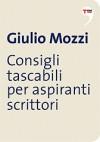 Consigli tascabili per aspiranti scrittori - Giulio Mozzi