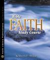 Bible Faith Study Course - Kenneth E. Hagin