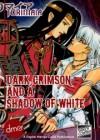 Dark Crimson and a Shadow of White - Maia Tori, Dramatic Prince, Kimiko Kotani, Melanie Davis