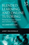 Blended Learning and Online Tutoring: Planning Leaner Support and Activity Design - Janet MacDonald