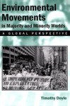 Environmental Movement in Majority and Minority Worlds: A Global Perspective - Timothy Doyle