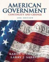 American Government: Continuity and Change, 2006 Edition (8th Edition) - Karen O'Connor, Larry J. Sabato