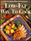 Low-Fat Way to Cook - Leisure Arts, Oxmoor House
