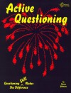 Active Questioning: Questioning Still Makes The Difference - Nancy L. Johnson