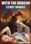 With the Dragon Story Bundle (Featuring the With the Dragon Trilogy) - Christie Sims, Alara Branwen