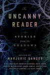 The Uncanny Reader: Stories from the Shadows - Marjorie Sandor