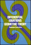 Differential Equations: Geometric Theory - Solomon Lefschetz