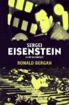 Sergei Eisenstein: A Life in Conflict - Ronald Bergan, Sergei Eisenstein