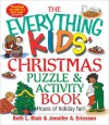 The Everything Kids' Christmas Puzzle and Activity Book: Mazes, Activities, and Puzzles for Hours of Holiday Fun - Beth L. Blair, Jennifer A. Ericsson