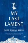 My Last Lament - James William Brown