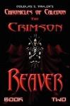 Chronicles of Caledon: The Crimson Reaver - Douglas S. Taylor