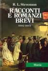 Racconti e Romanzi brevi (1882-1887) - Robert Louis Stevenson, Salvatore Rosati