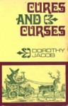 Cures and Curses - Dorothy Jacob