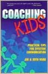 Coaching Kids: Practical Tips for Effective Communication - Ruth McRoberts Ward